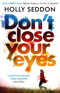 Paperback cover for Don't Close Your Eyes by Holly Seddon