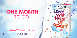 One month to go until Love Will Tear Us Apart is published